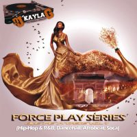 DJ KAYLAG PRESENTS FORCE PLAY SERIES-GIVE ME A TASTE SERIES VOL1
