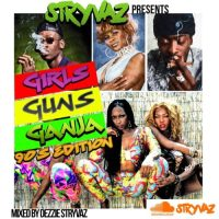 STRYVAZ PRESENTS GUNZ,GIRLZ N GANJA MIX – MIXED BY DEZZIE STRYVAZ