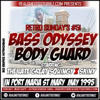 RETRO SUNDAY'S # 51 – BASS ODYSSEY VS BODY GUARD IN PORT MARIA MAY 1995