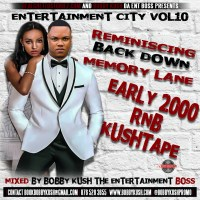 BOBBY KUSH PRESENTS ENTERTAINMENT CITY EPISODE 10 – EARLY 2000 RNB KUSH TAPE