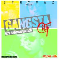 STRYVAZ PRESENTS GANGSTA CITY OFFICAL 90S BADMAN MIX