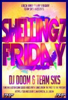 SHELLING FRIDAY FEATURING DJ BOOM AND TEAM SKS
