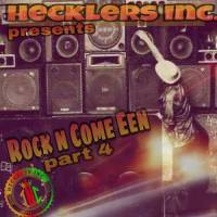 HECKLERS INC PRESENTS HECKLERS ROCK AND COME EEN PART 4
