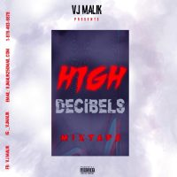 VJ MALIK PRESENTS HIGH DECIBELS MIXTAPE 2019