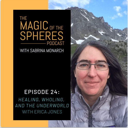 Magic of the Spheres podcast; image: Erica Jones and subalpine Olympic Mountains