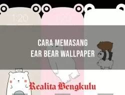 Ear Bear Wallpaper Tiktok yang Viral, Ini Dia Cara Membuatnya!