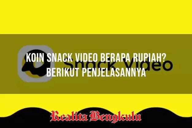 Koin Snack Video berapa Rupiah