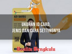 Ukuran ID Card Standar ISO, Jenis-jenis ID Card, dan Cara Membuatnya
