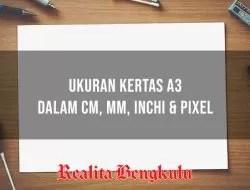 Ukuran Kertas A3 di Word, Photoshop dalam CM, MM, Inchi & Pixel