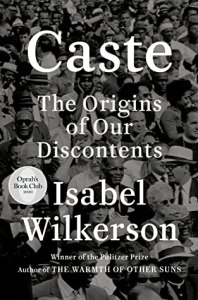 Cover of Caste: The Origins of Our Discontentsbook