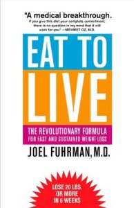 Cover of Eat to Live: The Revolutionary Formula for Fast and Sustained Weight Loss book