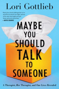 Cover of Maybe You Should Talk to Someone: A Therapist, HER Therapist, and Our Lives Revealedbook