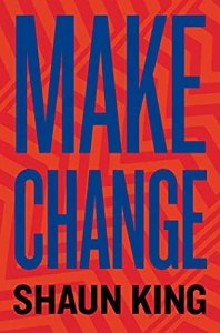 Cover of Make Change: How to Fight Injustice, Dismantle Systemic Oppression, and Own Our Futurebook