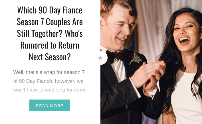 Which 90 Day Fiance Season 7 Couples Are Still Together? Who's Rumored to Return Next Season?