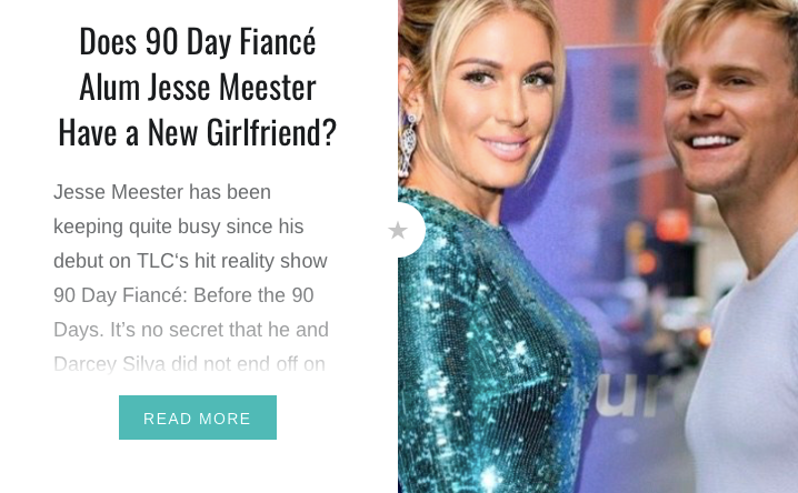 90 Day Fiancé Does Jesse Meester Have a New Girlfriend?