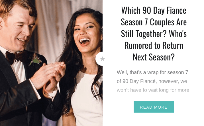 90 Day Fiancé Which Season 7 Couples Are Still Together?