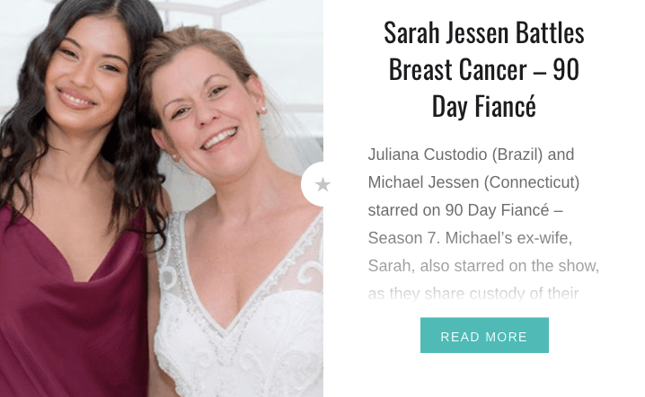 Sarah Jesse Battles Breast Cancer - 90 Day Fiancé