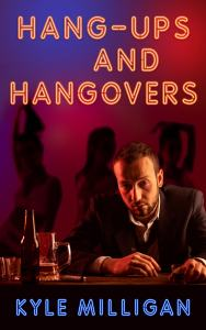 Hang Ups and Hangovers New Adult Book Kyle Milligan