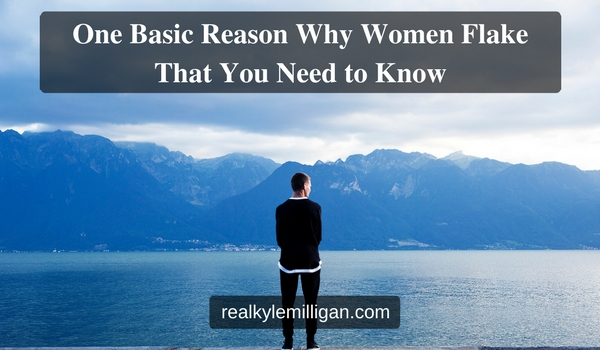 One Basic Reason Why Women Flake That You Need to Know