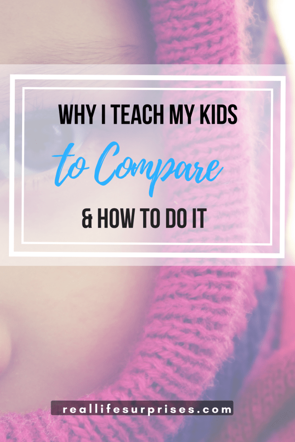 Why I Teach my Kids to Compare and How to Do It