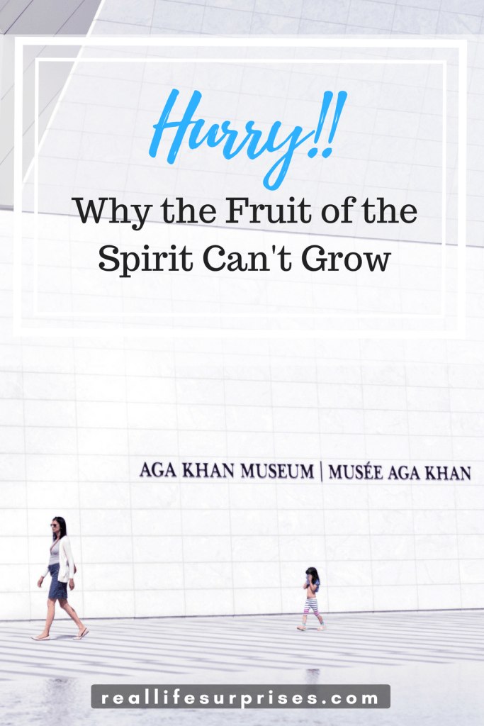 Hurry/Why the Fruit of the Spirit Can't Grow