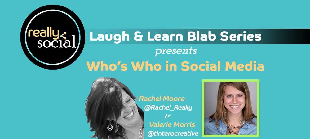 Who's Who in Social Media? Valerie Morris, Tintero Creative | Really Social Events