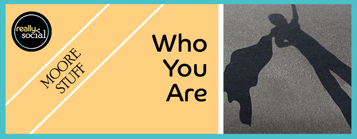 Remind them who YOU are. | Really Social Blog
