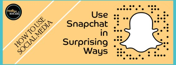 Use Snapchat in Surprising Ways (For All Ages)