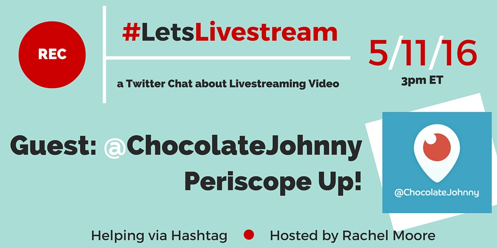 #LetsLivestream Twitter Chat welcomes @ChocolateJohnny (John Kapos) as our guest to share about success on Periscope! | Really Social Twitter Chat (image)