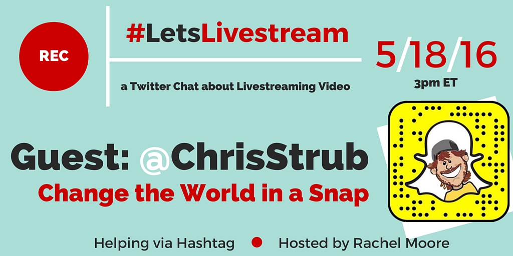 #LetsLivestream Twitter Chat featuring guest Chris Strub - 5/18/16 - Really Social