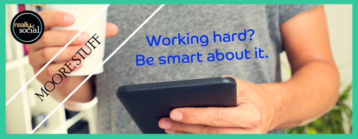 5 Tools to Work Smarter, Not Harder | Really Social Blog