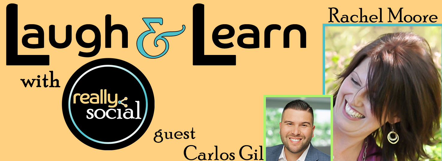 Who's Who in Social Media with guest Carlos Gil | Laugh & Learn Livestream Show hosted by Really Social