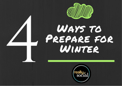 4 Ways to Prepare for Winter | Really.Social Blog