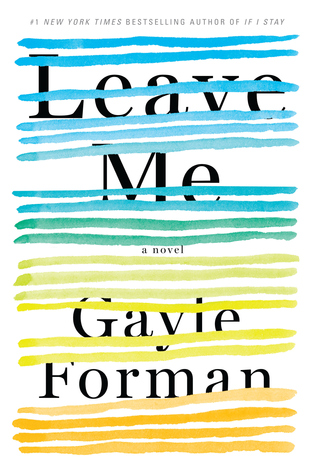 Leave Me by Gayle Forman Book Review