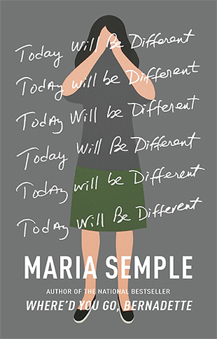 Today Will Be Different by Maria Semple Book Review