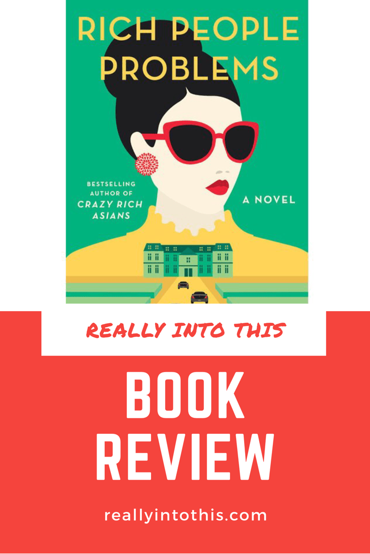 Rich People Problems by Kevin Kwan Book Review