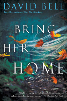 Bring Her Home by David Bell Book Review