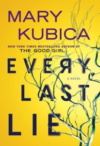Every Last Lie by Mary Kubica Book Review Really Into This Blog Goodreads