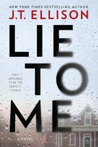 Lie to Me by J.T. Ellison Book Review Really Into This