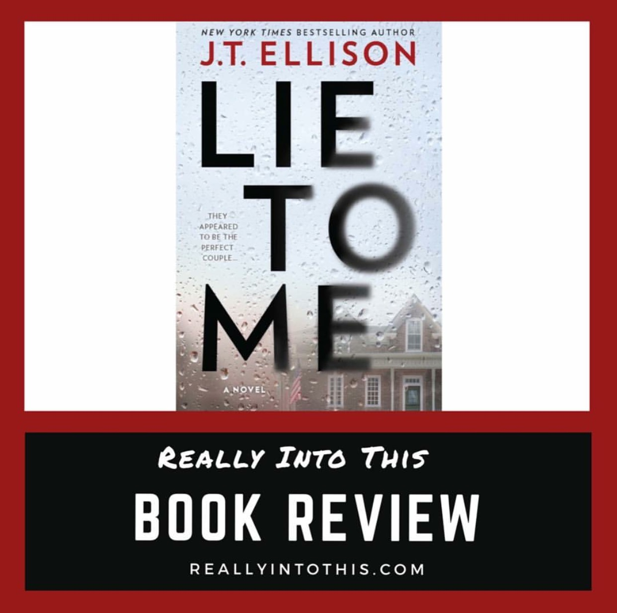 Lie to Me JT Ellison book Review really Into This