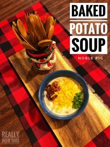 Noble Pig Baked Potato Soup Recipe Really Into This