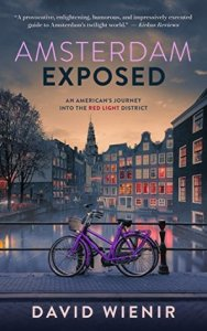 Amsterdam Exposed: An American's Journey Into The Red Light District by David Wienir Review