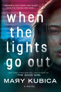 When the Lights Go Out by Mary Kubica Book Review Goodreads