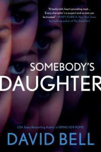 Somebody's Daughter by David Bell Book Review Really Into This Goodreads