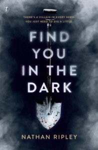 Find You In The Dark by Nathan Ripley Really Into This Blog Goodreads
