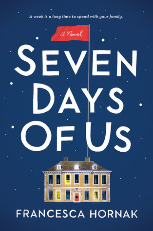 Seven Days of Us by Francesca Hornak Book Review Really Into This Blog Goodreads