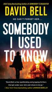 Somebody I Used to Know by David Bell Book Review Really Into This Goodreads