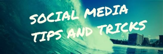 Social Media Tips and Tricks