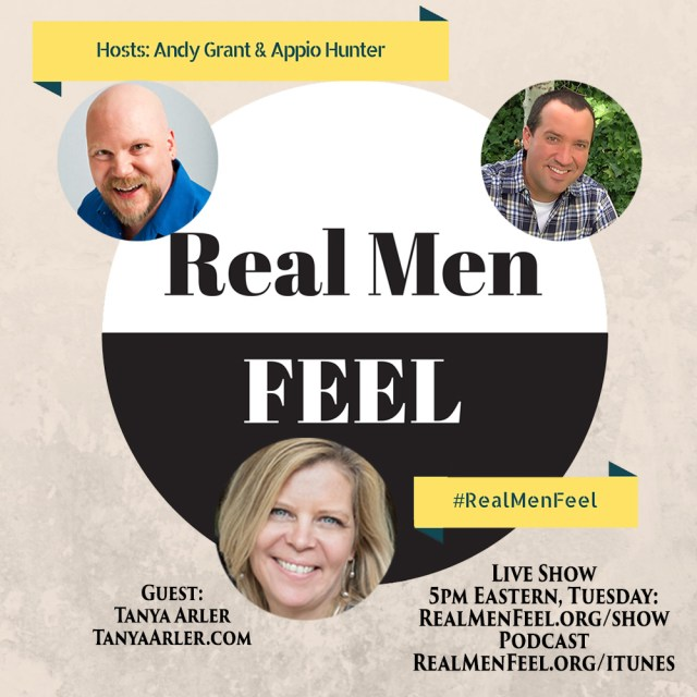 Real Men Feel with Tanya
