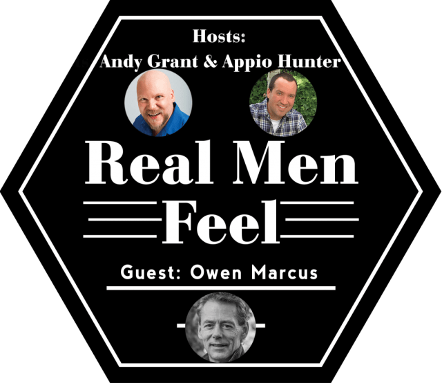 Real Men Feel with Owen Marcus